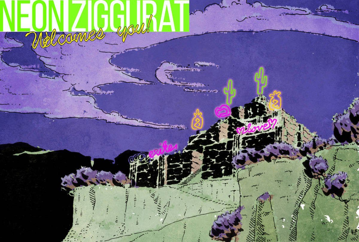 Welcome to the Neon Ziggurat