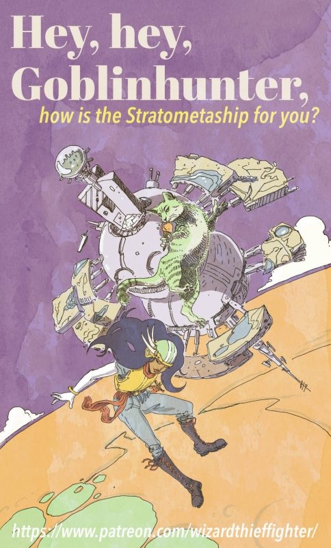The stratometaship is the place of choice, where you can support WizardThiefFighter Studio for as little as $1 a month. That's less than a packet of salted peanuts in an overpriced grocery store.